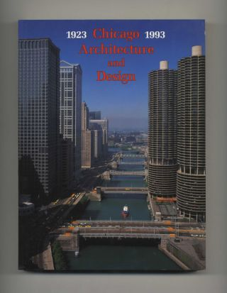 Chicago Architecture and Design, 1923-1993: Reconfiguration of an American Metropolis - 1st...