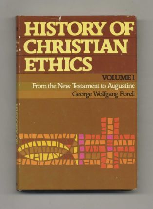 History of Christian Ethics, Volume I: From the New Testament to Augustine - 1st Edition/1st...