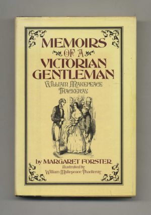 Memoirs of a Victorian Gentleman: William Makepeace Thackeray - 1st US Edition/1st Printing