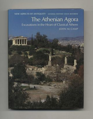 The Athenian Agora: Excavations in the Heart of Classical Athens - 1st US Edition/1st Printing....