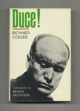 Duce! A Biography of Benito Mussolini - 1st US Edition/1st Printing