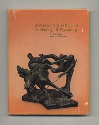 Wyoming's Wealth: a History of Wyoming