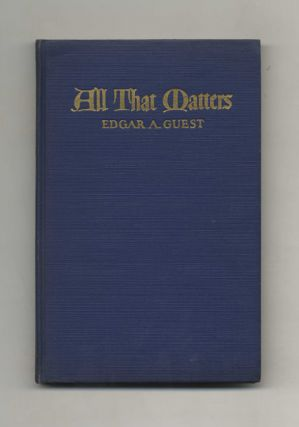 All That Matters. Edgar A. Guest
