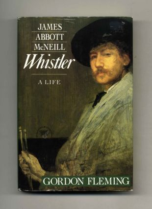 James Abbott McNeill Whistler: A Life - 1st US Edition/1st Printing