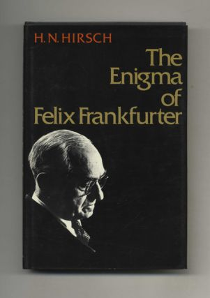 The Enigma of Felix Frankfurter - 1st Edition/1st Printing