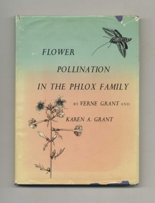 Flower Pollination in the Phlox Family. Verne Grant, Karen A. Grant