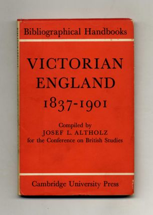 Victorian England: 1837-1901 - 1st Edition/1st Printing. Josef L. Altholz