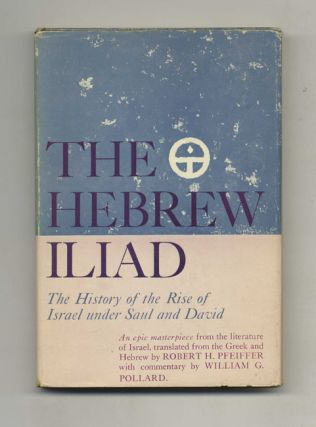 The Hebrew Iliad: The History of the Rise of Israel under Saul and David - 1st Edition