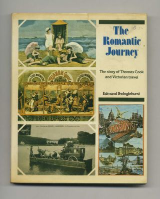 The Romantic Journey: the Story of Thomas Cook and Victorian Travel - 1st US Edition/1st Printing