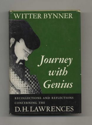 Journey with Genius: Recollections and Reflections Concerning the D. H. Lawrence. Witter Bynner