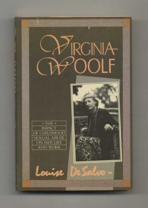 Virginia Woolf: The Impact of Childhood Sexual Abuse on Her Life and Work - 1st Edition/1st...