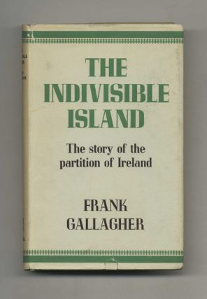 The Indivisible Island: The History of the Partition of Ireland - 1st US Edition/1st Printing