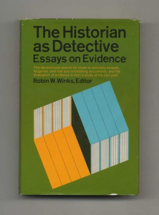 The Historian As Detective: Essays on Evidence - 1st Edition/1st Printing