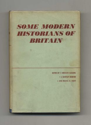 Some Modern Historians of Britain: Essays in Honor of R. L. Schuyler by Some of His Former...
