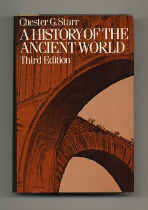 A History of the Ancient World. Chester G. Starr