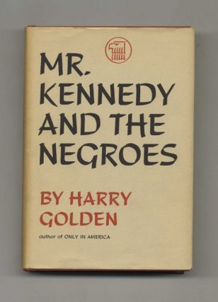Mr. Kennedy and the Negroes - 1st Edition/1st Printing