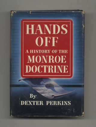 Hands Off: a History of the Monroe Doctrine - 1st Edition/1st Printing