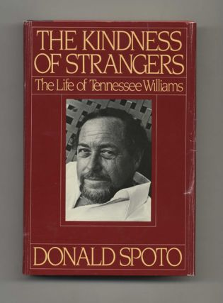 The Kindness of Strangers: The Life of Tennessee Williams. Donald Spoto