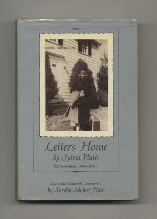 Letters Home - 1st Edition/1st Printing. Sylvia Plath