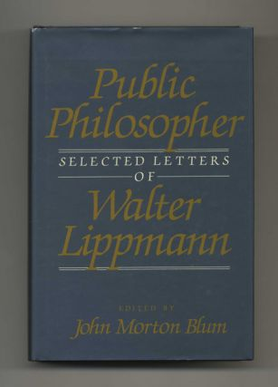 Public Philosopher: Selected Letters of Walter Lippmann - 1st Edition/1st Printing