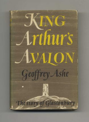 King Arthur's Avalon: The Story of Glastonbury. Geoffrey Ashe.