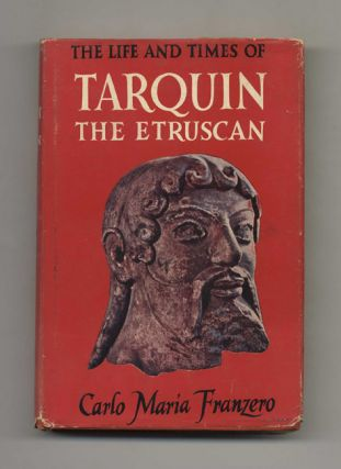 The Life and Times of Tarquin the Etruscan - 1st US Edition/1st Printing