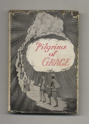 Pilgrims of Grace: Part 1, 1796-1867. L. G. Battelle
