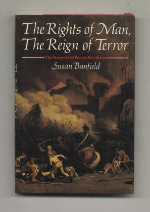 The Rights of Man, The Reign of Terror: The Story of the French Revolution - 1st Edition/1st...