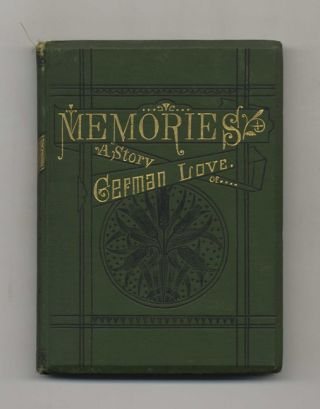 Memories: A Story of German Love. George P. and Upton, Max Muller