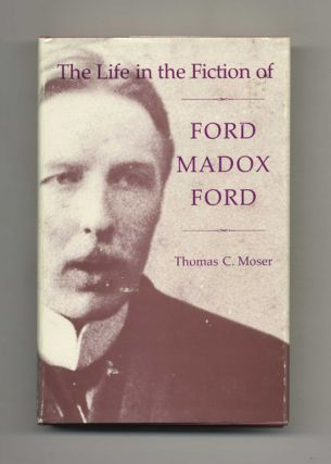 The Life In The Fiction Of Ford Madox Ford - 1st Edition/1st Printing
