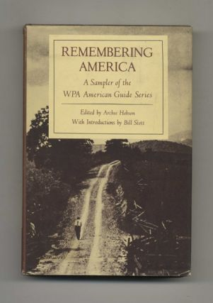 Remembering America: A Sampler of the WPA American Guide Series - 1st Edition/1st Printing
