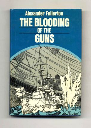 The Blooding of the Guns - 1st Edition/1st Printing