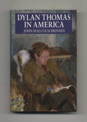 Dylan Thomas in America: An Intimate Journal. John Malcolm Brinnin