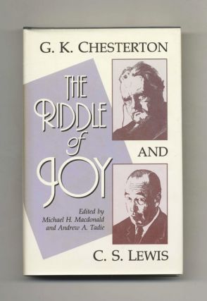 G. K. Chesterton and C. S. Lewis the Riddle of Joy. Michael H. MacDonald, Andrew A. Tadie