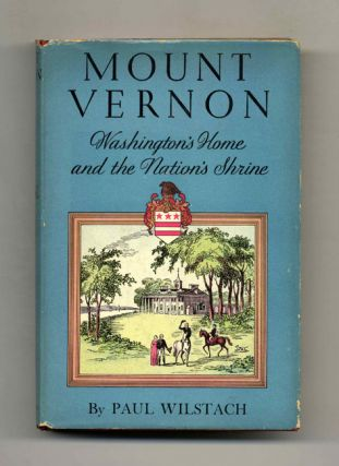 Mount Vernon: Washington's Home and the Nation's Shrine