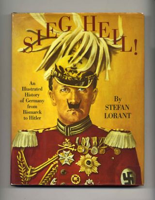 Sieg Heil! (Hail to Victory) An Illustrated History of Germany from Bismarck to Hitler - 1st...