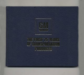 General Motors: The First 75 Years of Transportation Products