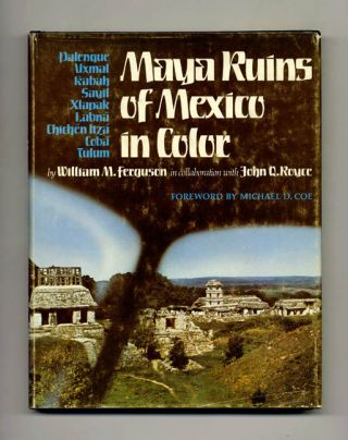 Maya Ruins of Mexico in Color - 1st Edition/1st Printing. William M. Ferguson