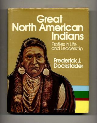 Great North American Indians: Profiles in Life and Leadership - 1st Edition/1st Printing
