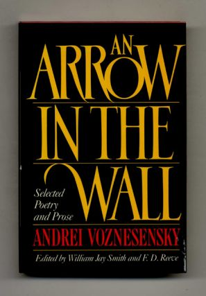 An Arrow in the Wall: Selected Poetry and Prose - 1st Edition/1st Printing. Andrei and...