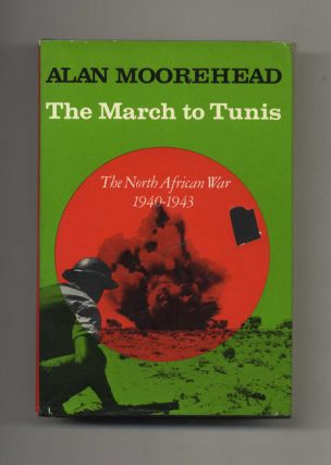 The March to Tunis: The North African War 1940-1943 - 1st US Edition/1st Printing. Alan Moorehead