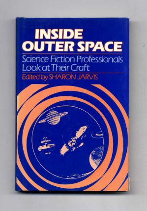 Inside Outer Space: Science Fiction Professionals Look At Their Craft. Sharon Jarvis