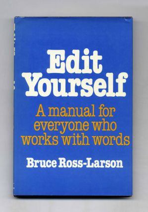 Edit Yourself: A Manual For Everyone Who Works With Words. Bruce Ross-Larson
