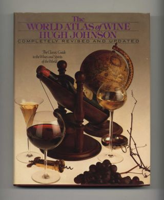The World Atlas of Wine: A Complete Guide to the Wines & Spirits of the World