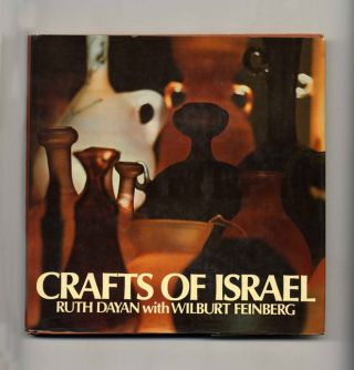 Crafts of Israel - 1st Edition/1st Printing. Ruth Dayan, Wilburt Feinberg