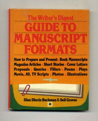 The Writer's Digest Guide to Manuscript Formats. Dian Dincin Buchman, Seli Groves