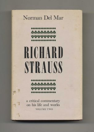 Richard Strauss: A Critical Commentary on His Life and Works