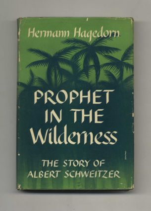 Prophet In The Wilderness: The Story of Albert Schweitzer