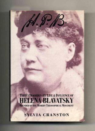 HPB: The Extraordinary Life and Influence of Helena Blavatsky, Founder of the Modern Theosophical...