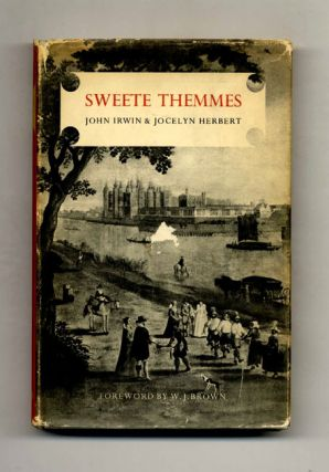 Sweete Themmes: A Chronicle in Prose and Verse - 1st Edition/1st Printing. John Irwin, Jocelyn...
